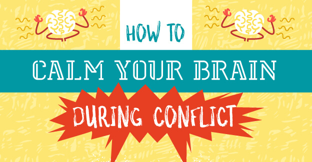 How to Calm Your Brain During Conflict