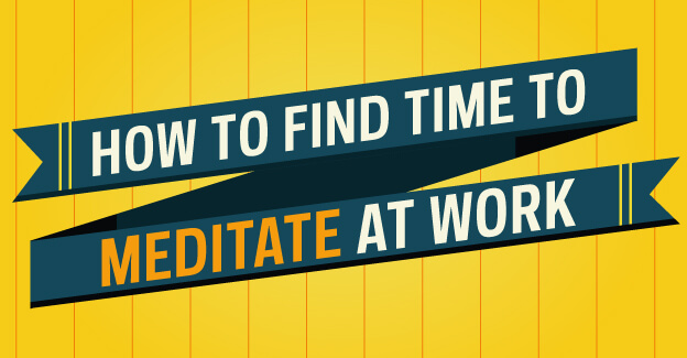 How to Bring Meditation Into the Workplace