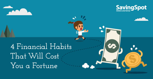 4 Financial Habits That Will Cost You a Fortune
