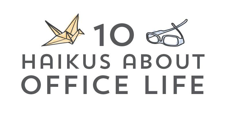 10 Haikus About Office Life