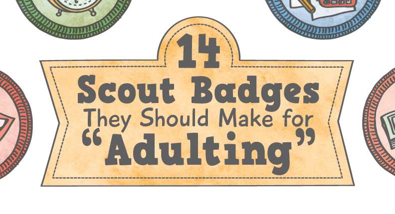 """14 Scout Badges They Should Make for """"Adulting"""""""