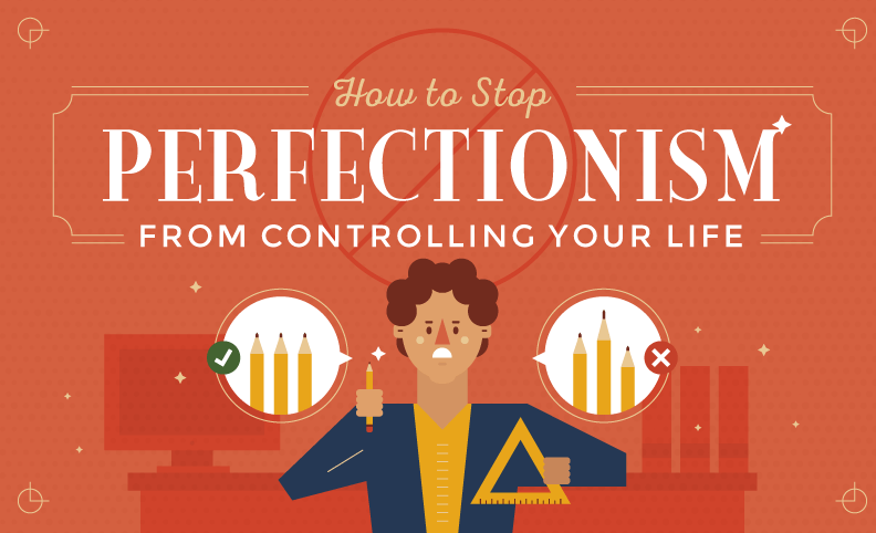 How to Stop Perfectionism From Controlling You