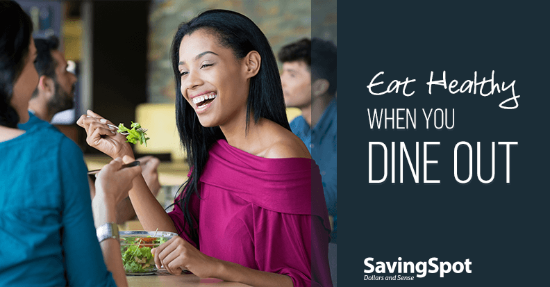 7 Ways to Eat Healthier Next Time You Dine Out