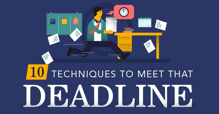 10 Techniques to Meet That Deadline