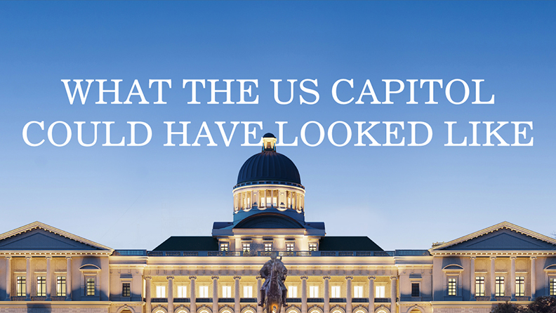 What the US Capitol Could Have Looked Like