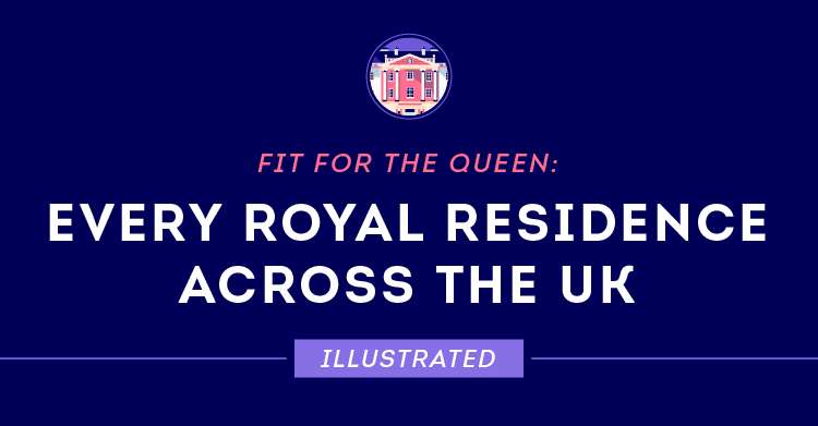 Fit for the Queen: Every Royal Residence In the UK, Illustrated