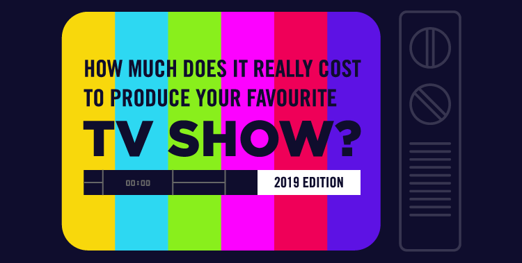 How Much Does It Cost to Produce an Episode of Your Favourite TV Show?
