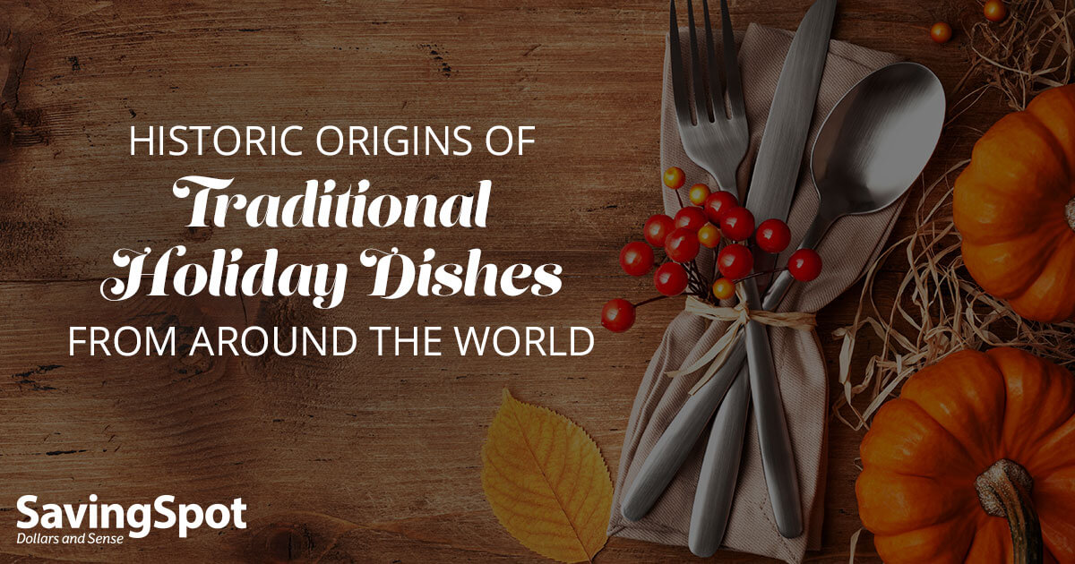 Origins of Holiday Dishes You Probably See on Your Table