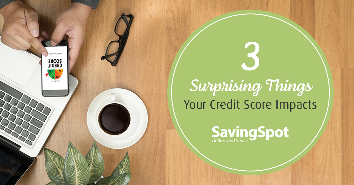 Hidden Ways Your Credit Score Could Be Affecting You