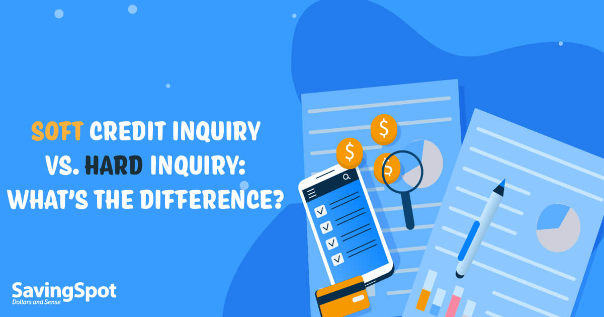 What's the Difference Between a Soft Credit Inquiry vs. a Hard Credit Inquiry?