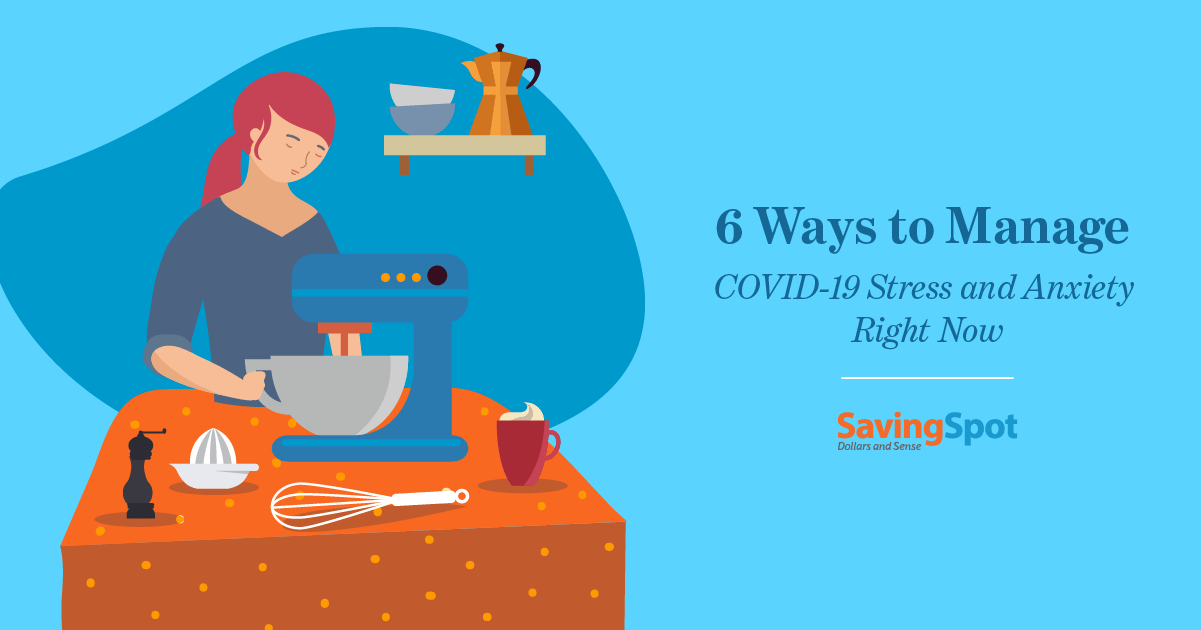 How to Manage Stress and Anxiety from the COVID Crisis