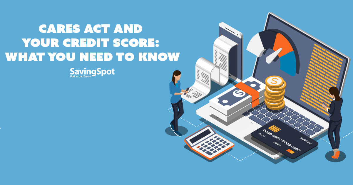 How the CARES Act May Impact Your Credit Score