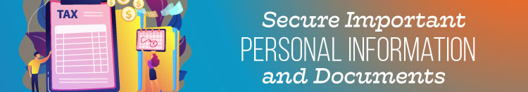 Secure Important Personal Information and Documents